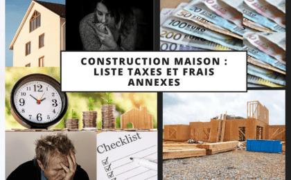 Liste taxes et frais annexes construction maison