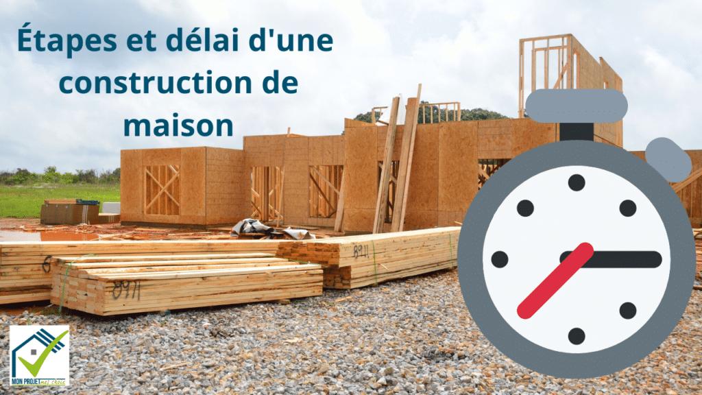 les délais des différentes étapes d'une construction de maison